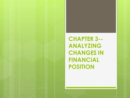 CHAPTER 3-- ANALYZING CHANGES IN FINANCIAL POSITION.