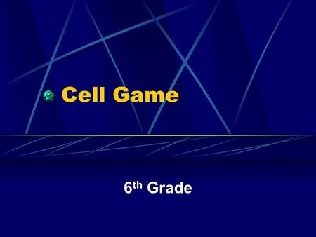 Cell Game 6 th Grade Instructions You have 30 seconds on a piece of paper to answer the following questions. When you hear this sound put down your pencil.