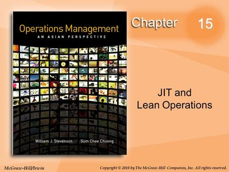 McGraw-Hill/Irwin Copyright © 2010 by The McGraw-Hill Companies, Inc. All rights reserved. 15 JIT and Lean Operations.