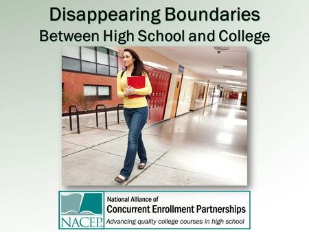 Disappearing Boundaries Between High School and College.