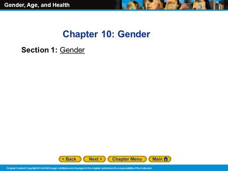 Gender, Age, and Health Original Content Copyright © Holt McDougal. Additions and changes to the original content are the responsibility of the instructor.