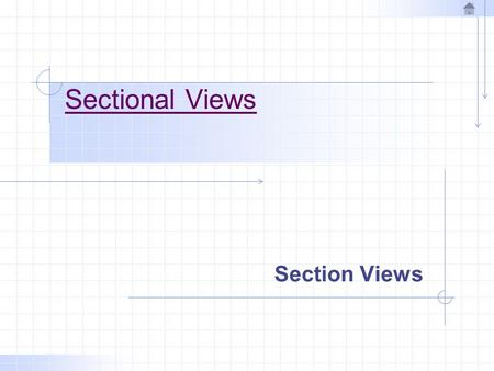 Sectional Views Section Views.