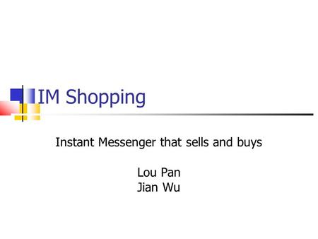 IM Shopping Instant Messenger that sells and buys Lou Pan Jian Wu.