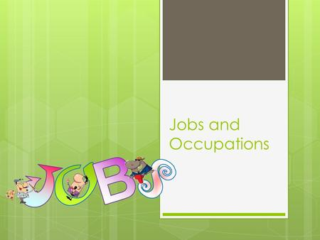 Jobs and Occupations. 1 2 3 4 5 6 7 8 Postman Construction worker Doctor Pilot PlumberSecretaryElectricianActor.