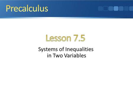 Systems of Inequalities in Two Variables. Graph of an Inequality Systems of Inequalities Linear Programming … and why Linear programming is used in.