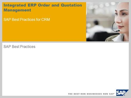 Integrated ERP Order and Quotation Management SAP Best Practices for CRM SAP Best Practices.