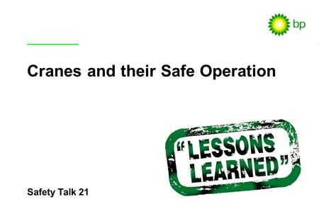 Safety Talk 21 / 1 Safety Talk 21 Cranes and their Safe Operation.