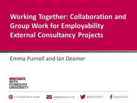 @PlymUniASTI /PlymUniASTI  Working Together: Collaboration and Group Work for Employability External Consultancy.