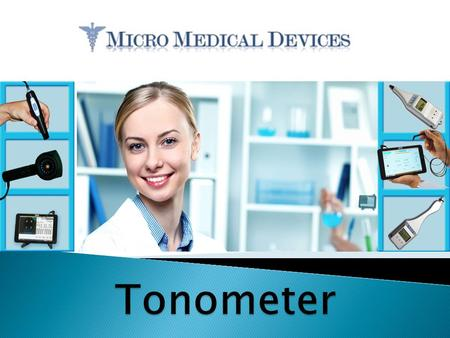The recent advancement in the medical industry has given rise to the best healthcare and diagnostic devices. Today, Tonometer has created a revolution.