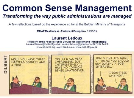 2/22/2016 9:58:19 PM Common Sense Management Transforming the way public administrations are managed A few reflections based on the experience so far at.