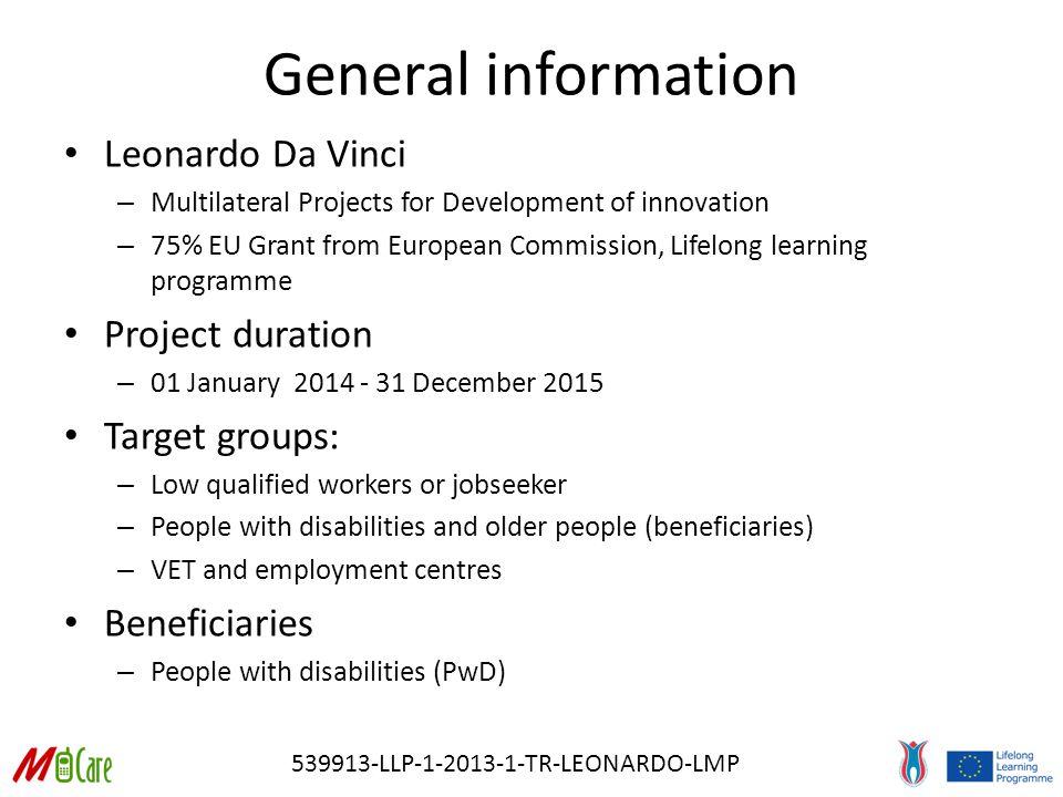539913-LLP-1-2013-1-TR-LEONARDO-LMP Project consortium Gazi University (Turkey) – project coordinator PhoenixKM BVBA (Belgium) Interprojects (Bulgaria) Min.