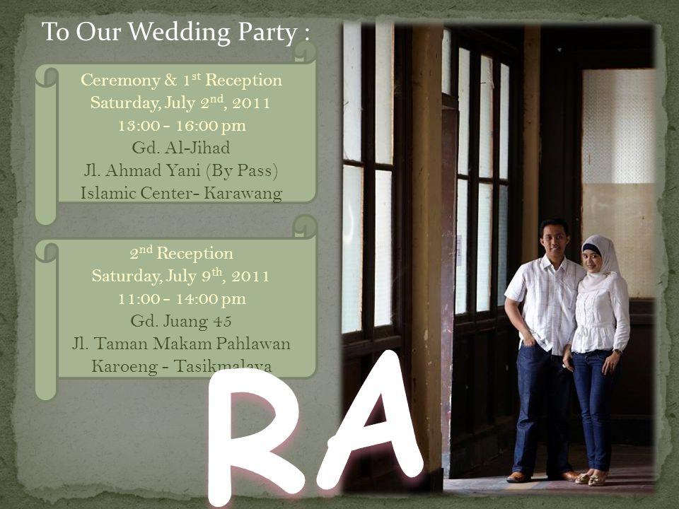 Ceremony & 1 st Reception Saturday, July 2 nd, 2011 13:00 - 16:00 pm Gd.