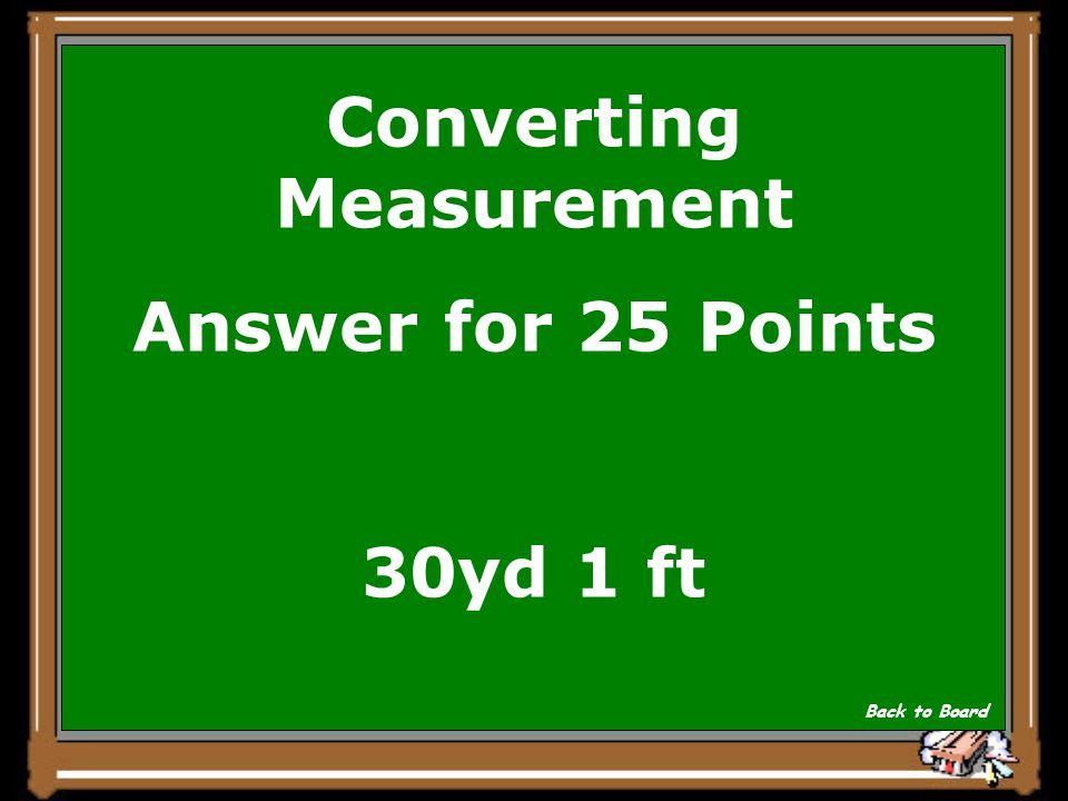 Converting Measurement Answer for 25 Points 30yd 1 ft Back to Board