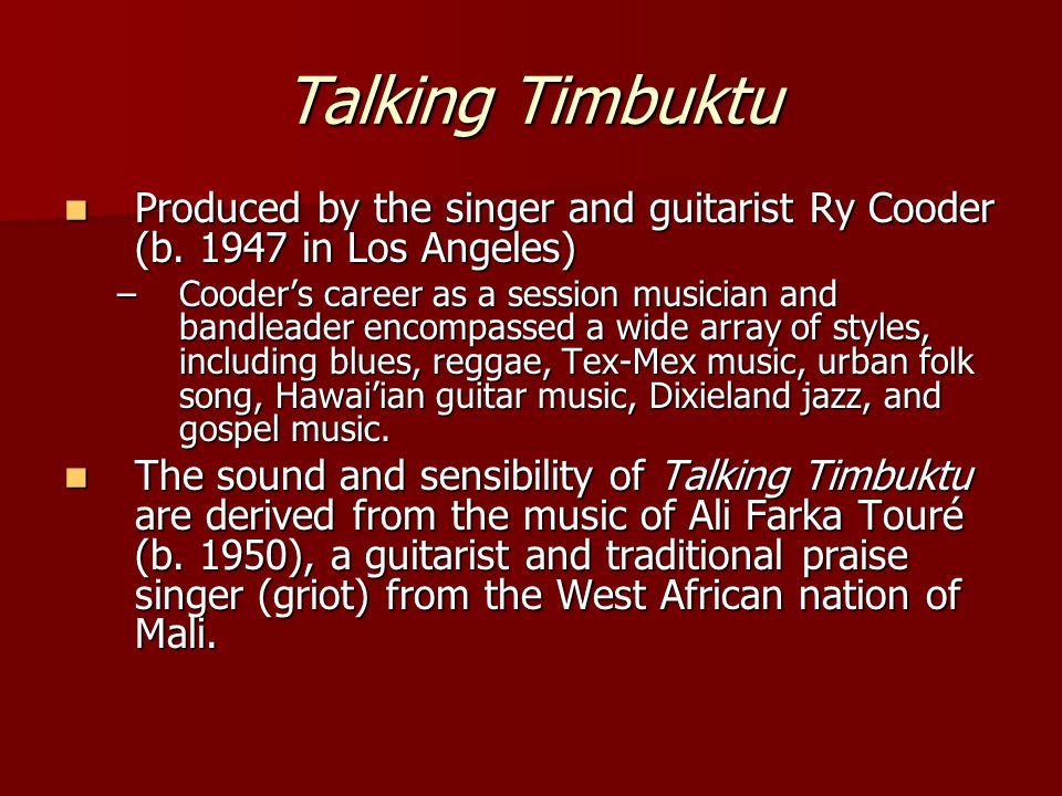 Talking Timbuktu An American listener will notice that Diaraby has similarities to blues styles in America.