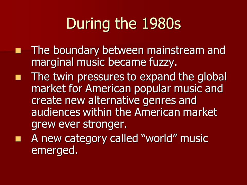 World Music The term was first systematically adopted in the late 1980s by independent record label owners and concert promoters.