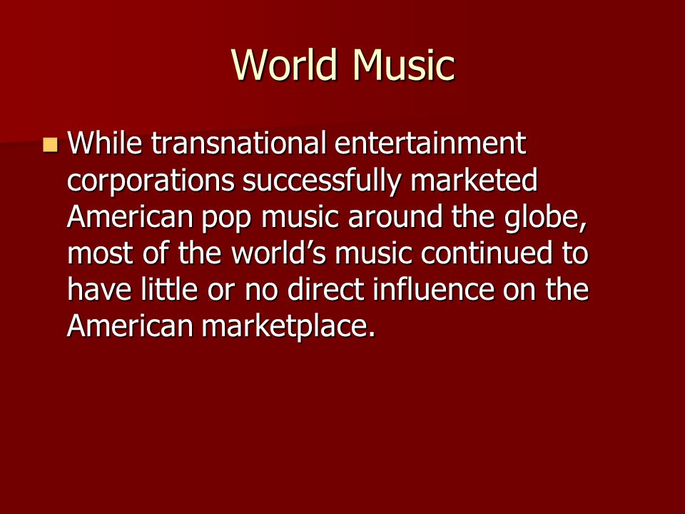 World Music Examples of international influence on the American pop mainstream before the 1980s: Examples of international influence on the American pop mainstream before the 1980s:  Cuban rumba  Hawai'ian guitar  Mexican marimba records of the 1920s and 1930s  Indian classical musician Ravi Shankar's album Live at the Monterey Pop Festival (Number Forty-three in 1967)  Grazing in the Grass (1968), a Number One hit by the South African jazz musician Hugh Masekela  Soul Makossa (1973), the Top 40 dance club single by the Cameroonian pop musician Manu Dibango