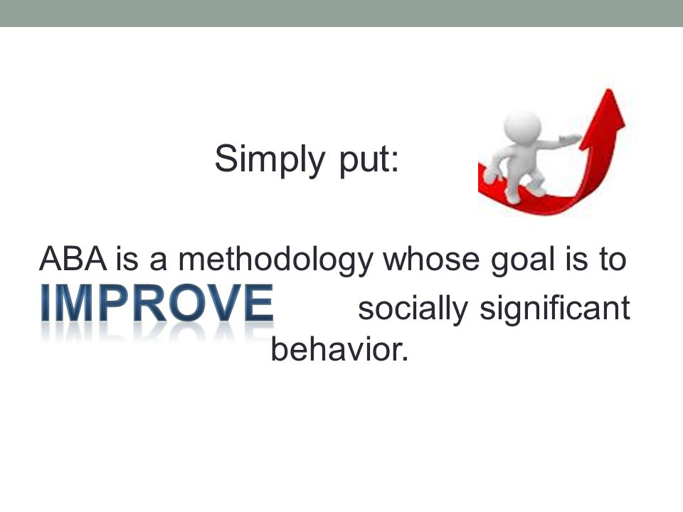 So what is socially significant behaviors .