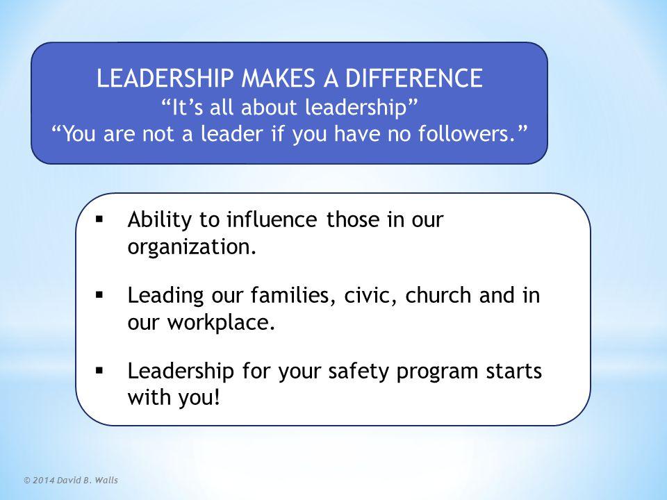 © 2014 David B. Walls Leadership Qualities