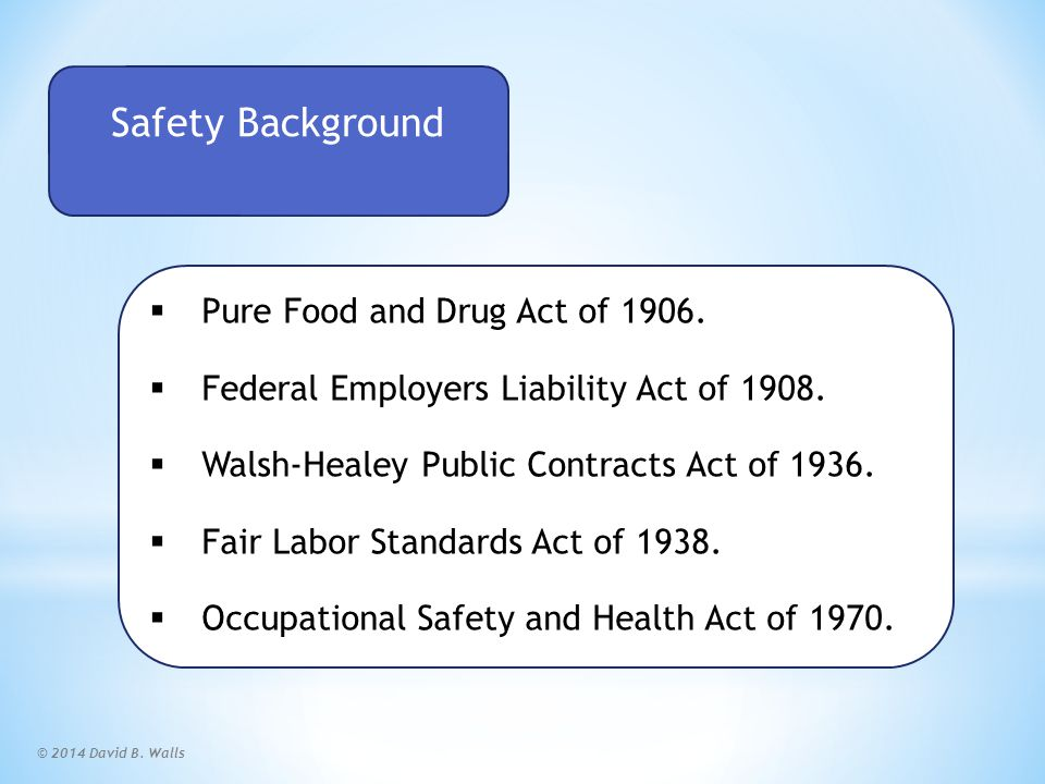 © 2014 David B.Walls OSHA LAW  Wake-up call to American employers.