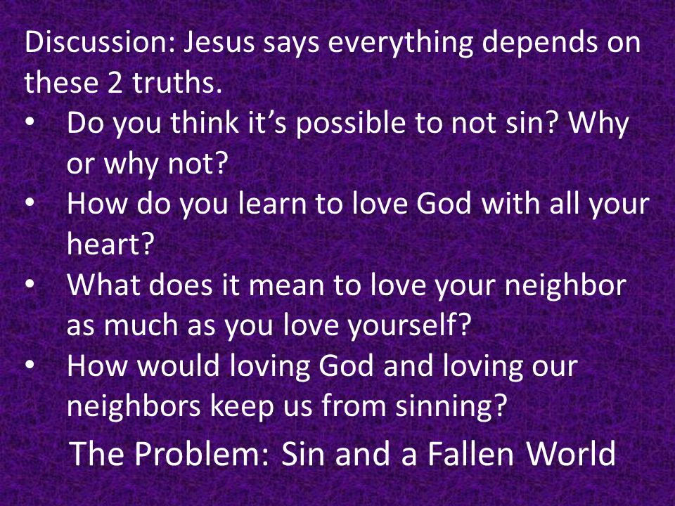 The Problem: Sin and a Fallen World Response: Ever since the fall, the whole world has been waiting for God to heal the wound of sin.