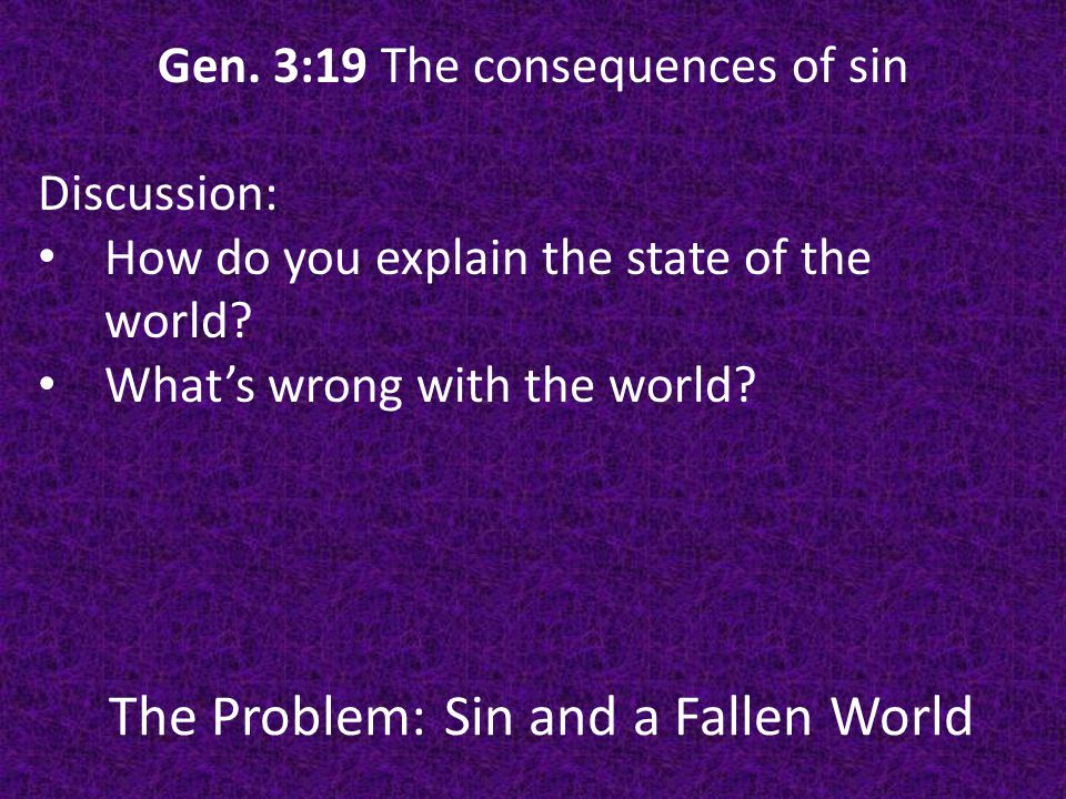 The Problem: Sin and a Fallen World Why Sacrifice.