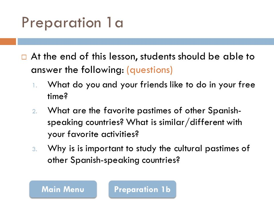  Begin by showing the textbook DVD cultural opener video segment about Puerto Rico (advance organizer)  Follow up video by asking students questions as cues to what we will be learning: (questions; cues) 1.