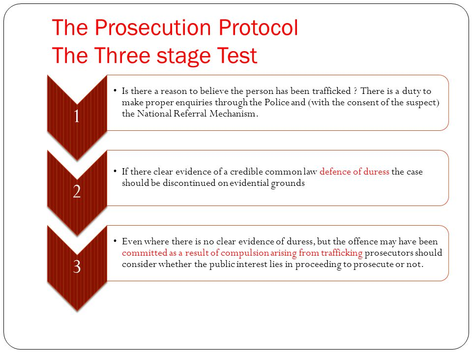 The Prosecution Protocol The Three stage Test 1 Is there a reason to believe the person has been trafficked .