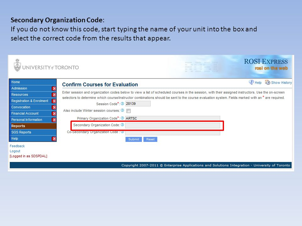 Secondary Organization Code: This example will use the Historical Studies department, whose ROSI code is HISCL.