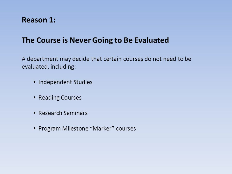 These kinds of Never-Evaluated courses can be designated as such in ROSI.