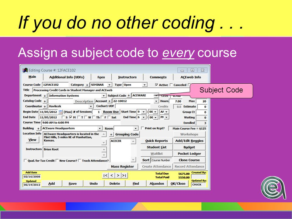 Subject & Interest Codes are related shares the same list of codes Interest Code = Names Subject Code = Courses entering a subject code (0n Course) generates an interest code (on the Name)
