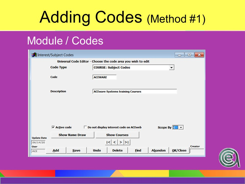 Adding Codes on-the-fly (Method #2) Clicking the plus sign to the left of the field opens the Universal Code Editor