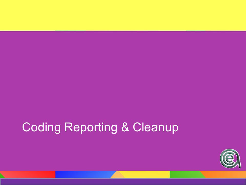 Code Reporting Remember! You can also view codes from the Edit Codes screen
