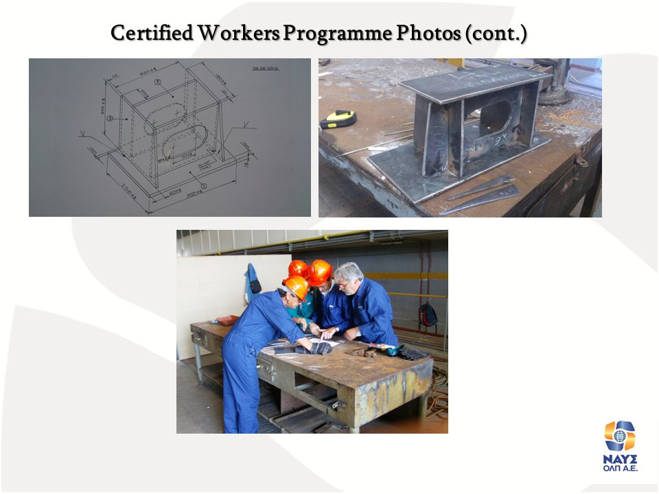 Παρουσιαση Έργου ΝΑΥΣΟΛΠ Α.Ε. Ημε Certified Workers Programme Photos (cont.)
