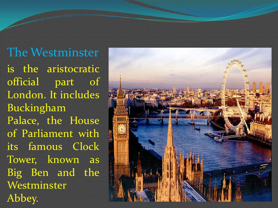 The Westminster is the aristocratic official part of London.