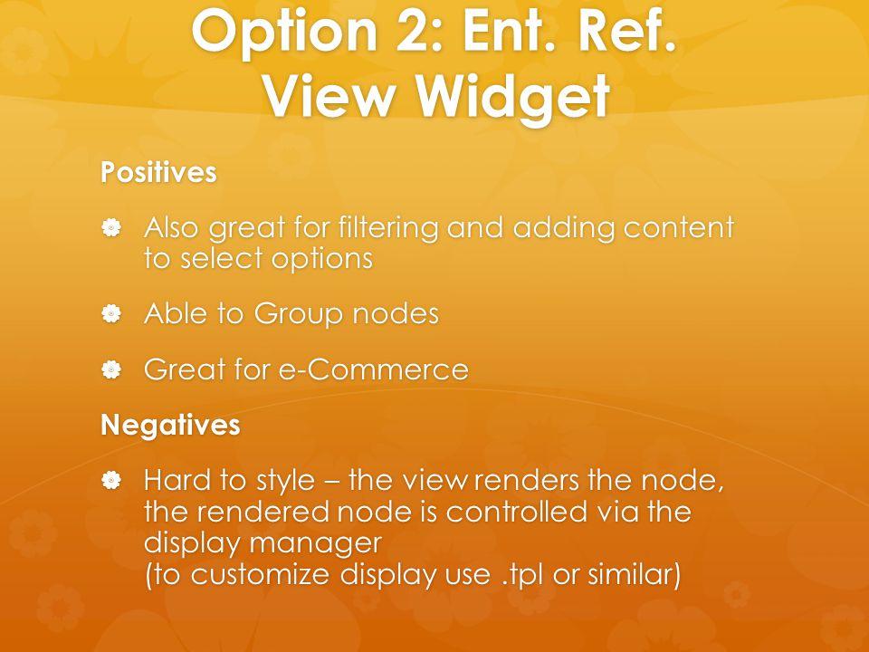 How To 1.Configure Ent. Ref. View Widget view mode (i.e.