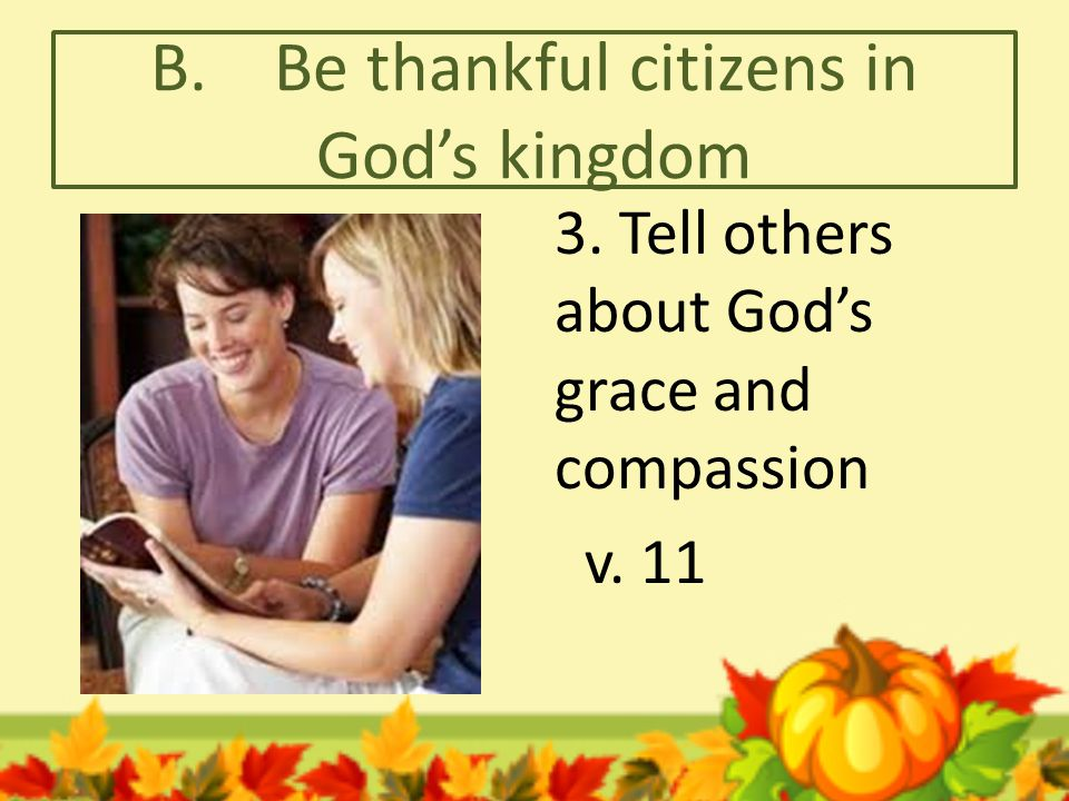 C. Continue to walk in dependent love 1. Trust God for your daily needs v. 14-16