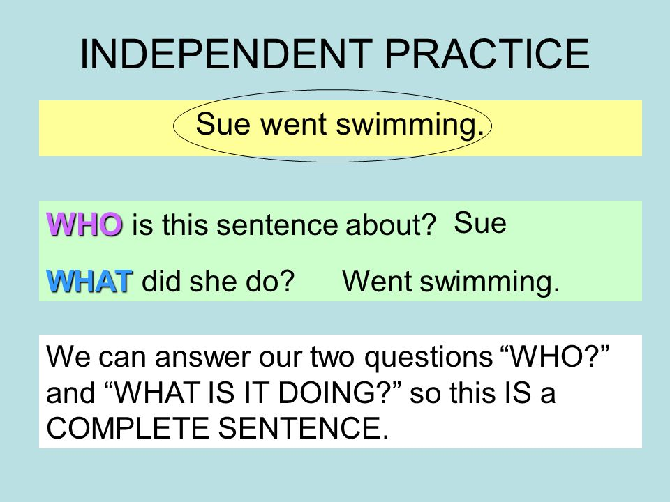 INDEPENDENT PRACTICE Do our homework every night.WHO is this sentence about.