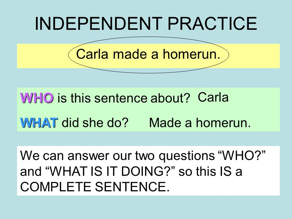 INDEPENDENT PRACTICE Plays ball with Sam and me.WHO is this sentence about.