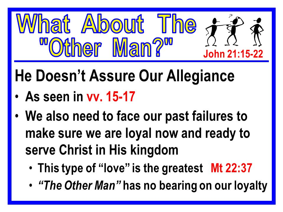 John 21:15-22 He Doesn't Alter Our Future Service As seen in vv.