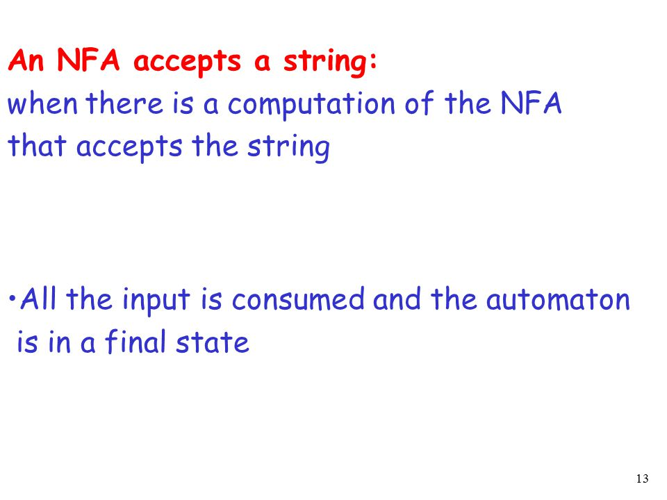 14 Example is accepted by the NFA: accept reject because this computation accepts
