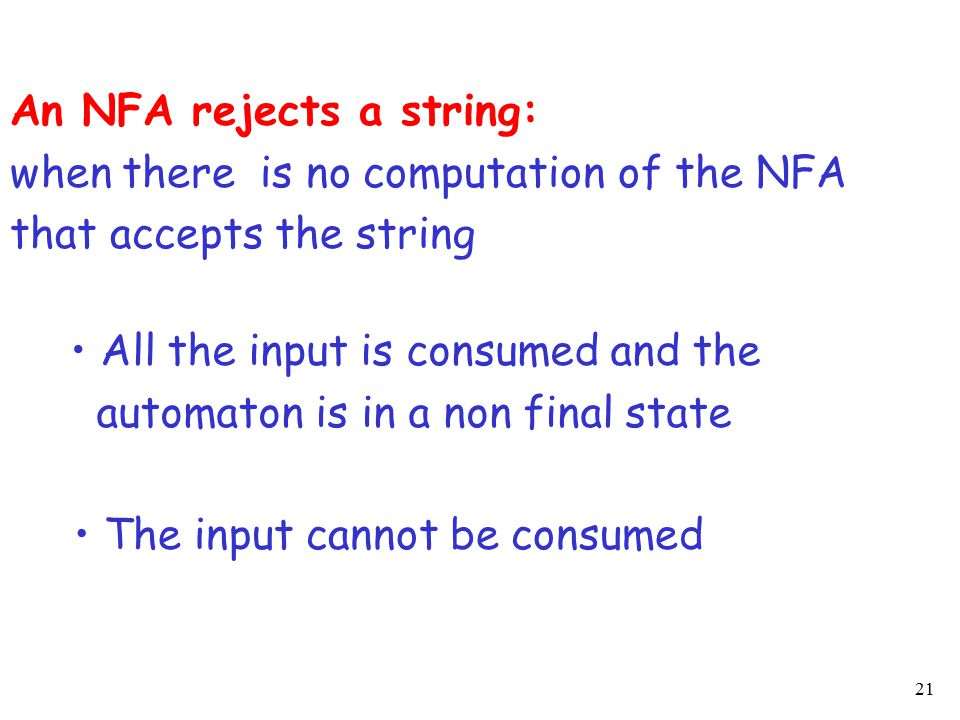 22 Example is rejected by the NFA: reject All possible computations lead to rejection