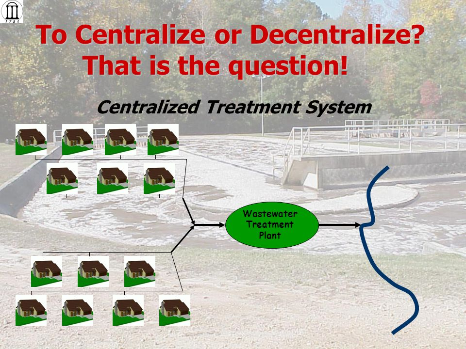 Decentralized Treatment Systems On-Site Wastewater Treatment (Septic Systems) Cluster Design Large Community Systems