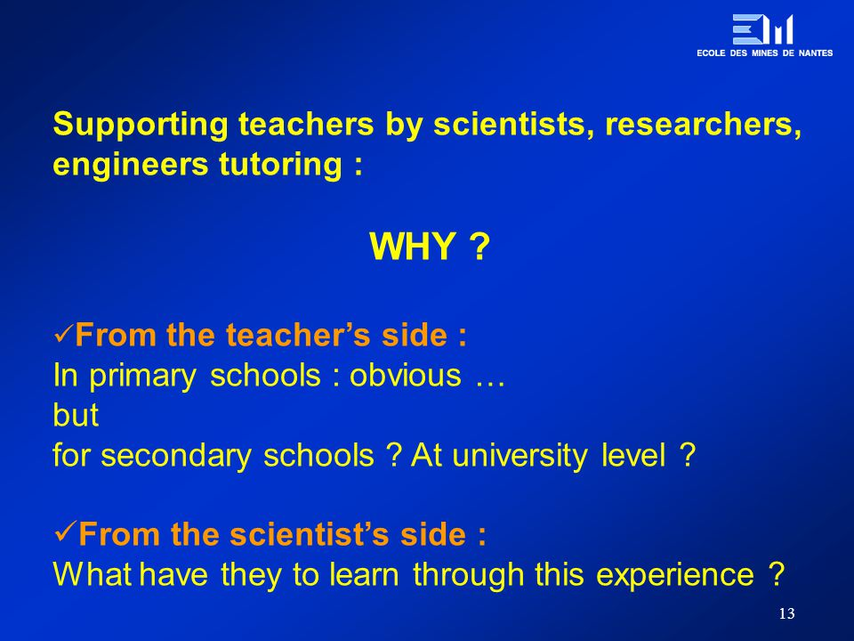 14 Supporting teachers by scientists, researchers, engineers tutoring : HOW can we motivate … … teachers .