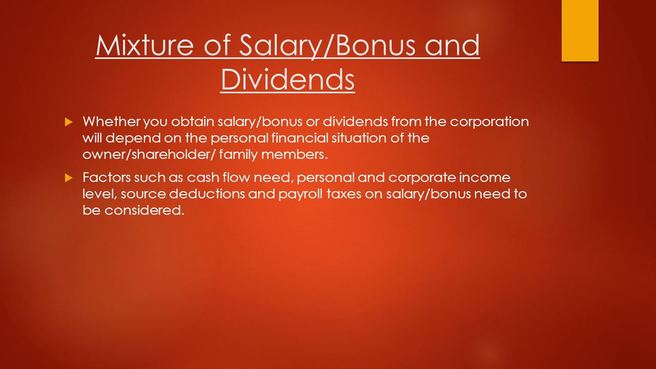 Other methods of obtaining funds from the corporation  Make capital dividend payments to shareholders which is tax-free.