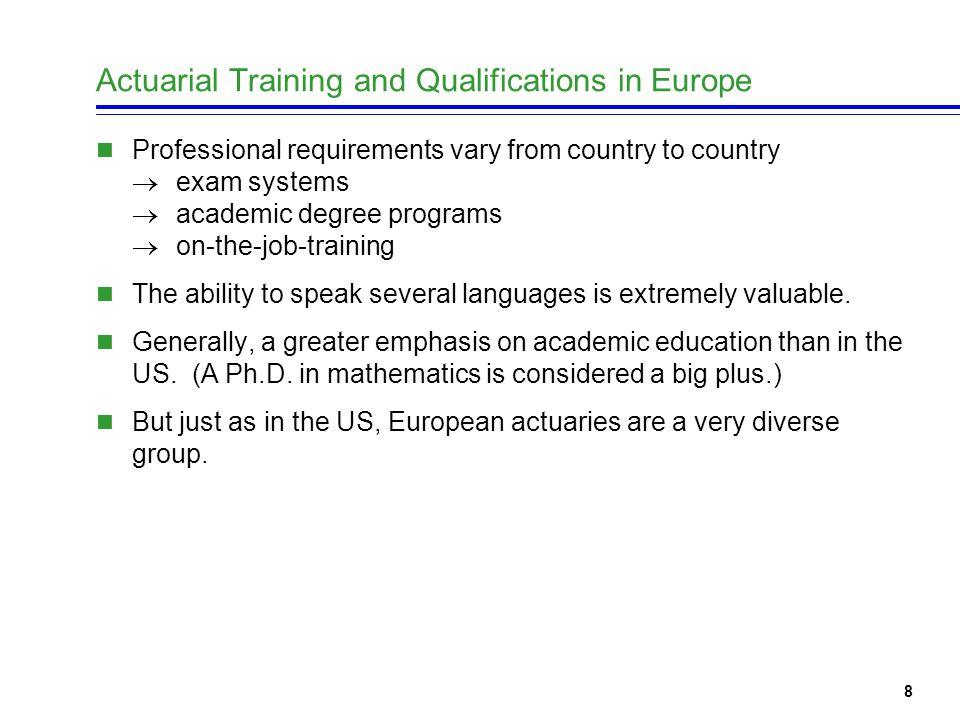 9 Property-Casualty Actuarial Functions in Europe Reserving: historically done by the accountants.