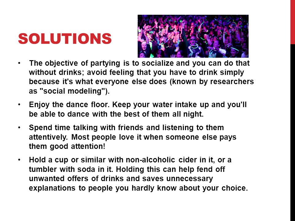 SOLUTIONS Do things that don t involve drinking.