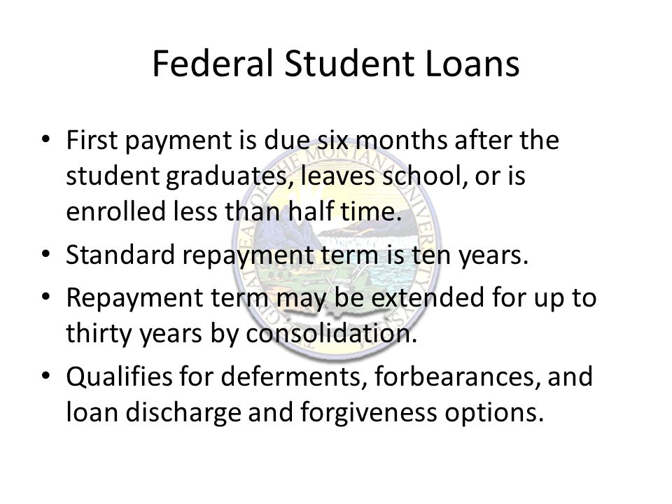 Federal Student Loans Repayment Options – Standard Repayment Term is a ten year term.