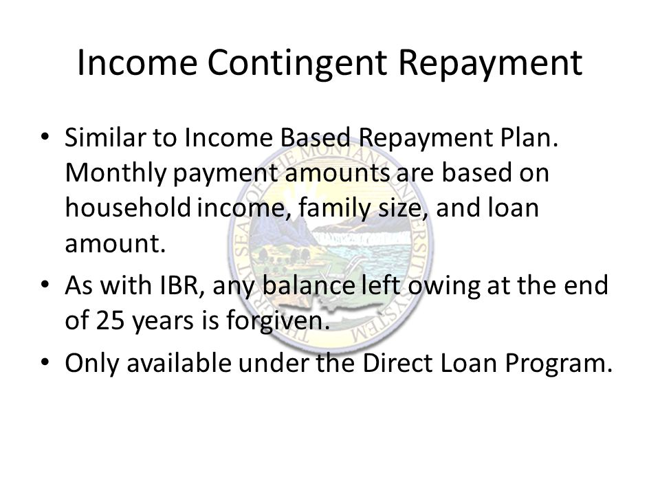 Pay as You Earn Must be a new borrower as of October 1, 2007, and must have received a disbursement of a Direct Loan on or after October 1, 2011.