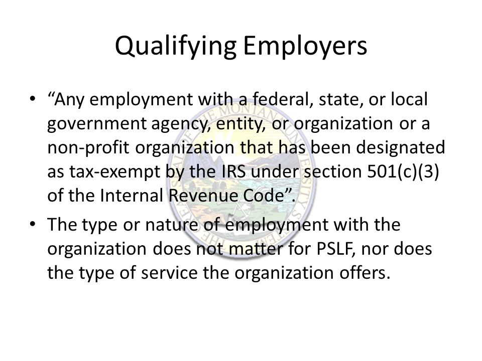 Other Information The borrower must be employed at a qualifying employer for the entire 120 month payment period.