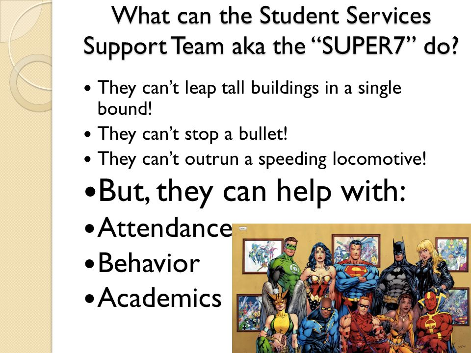 What can the Student Services Support Team aka the SUPER7 do.